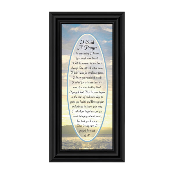 I Said A Prayer For You Today, Framed Poem to Encourage and Comfort Friend or Family Member, 6x12 7736