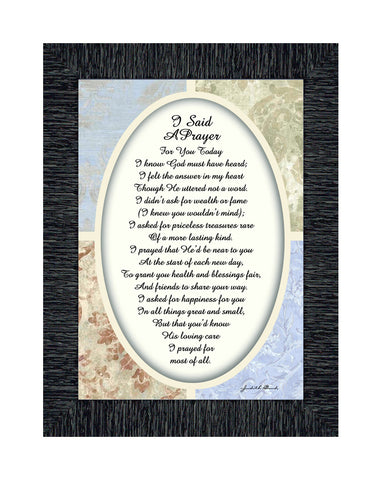 I Said A Little Prayer For You Today, Framed Poem to Encourage and Comfort Friend or Family Member, 7x9 77936