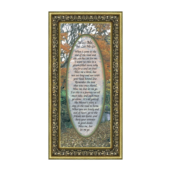 Miss Me But Let Me Go, Remembrance Sympathy or Condolence Picture Framed Poem, 6x12 7793