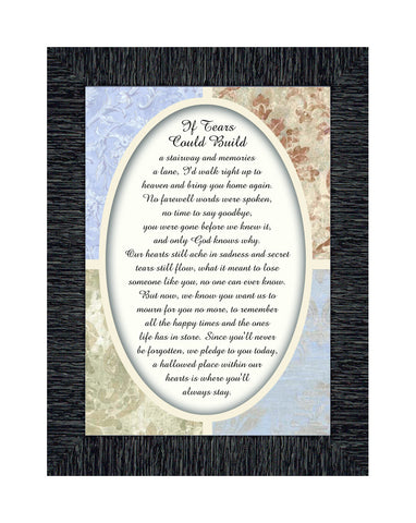 If Tears Could Build a Stairway, Condolence or Sympathy Gift, Framed Poem, 7x9 77988
