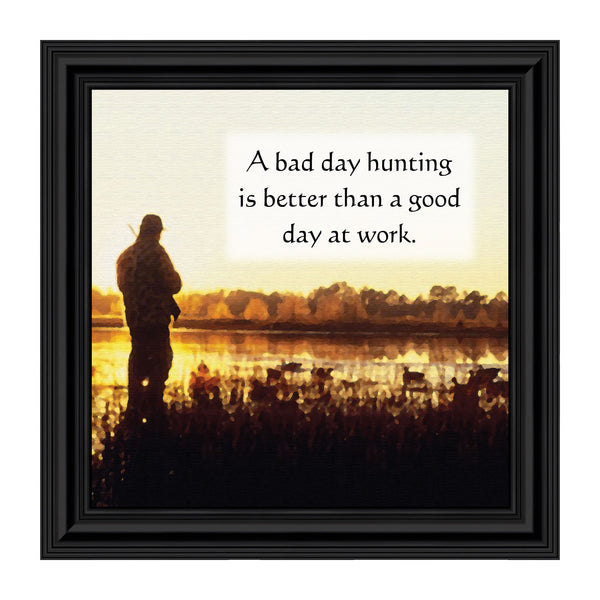 Huniting is Better Picture Frame