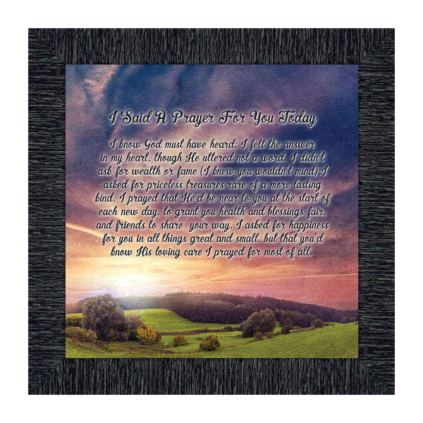 I Said A Prayer For You Today, Christian Framed Poem to Encourage and Comfort Family or Friends, 10x10 8604