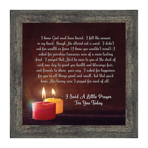 I Said A Little Prayer For You Today, Framed Poem to Encourage , 10x10 8606