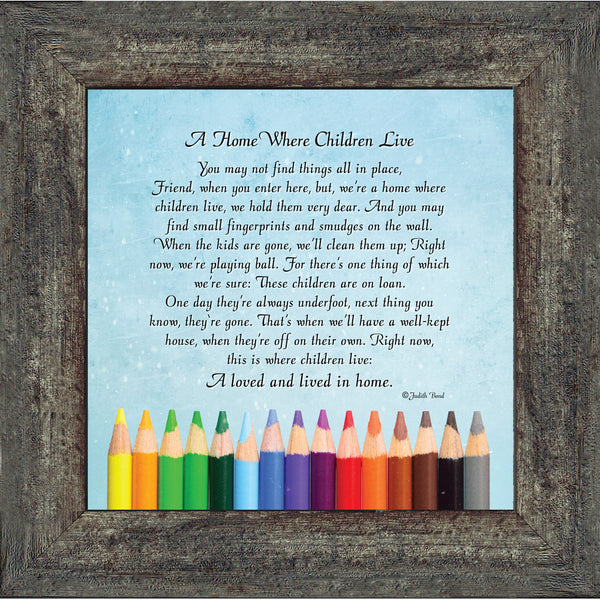 A Home Where Children Live, Stay at Home Mom Gifts, Children Making Memories, Framed Poem, 8x8, 8631