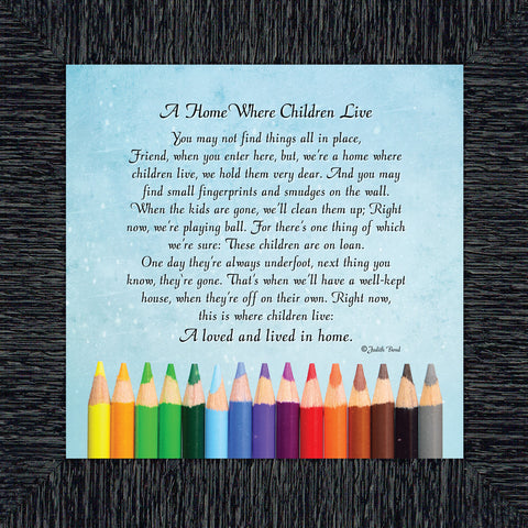 A Home Where Children Live, Stay at Home Mom Gifts, Children Making Memories, Framed Poem, 10x10 8631