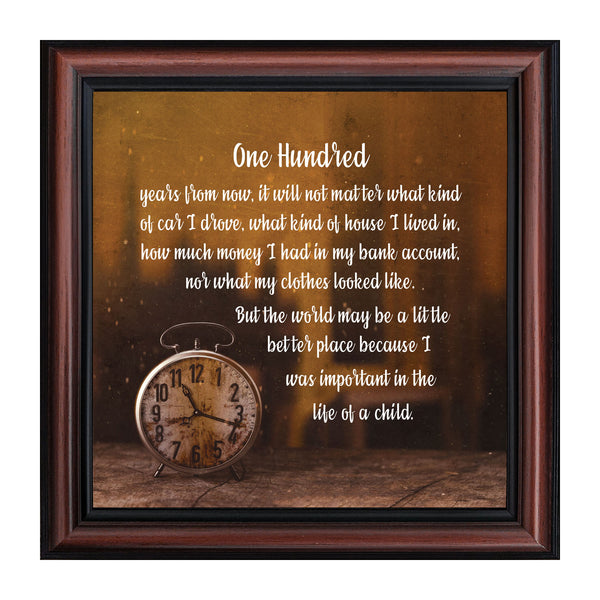 One Hundred Years From Now, Teacher Gifts, Parents Gifts,  10x10 8636