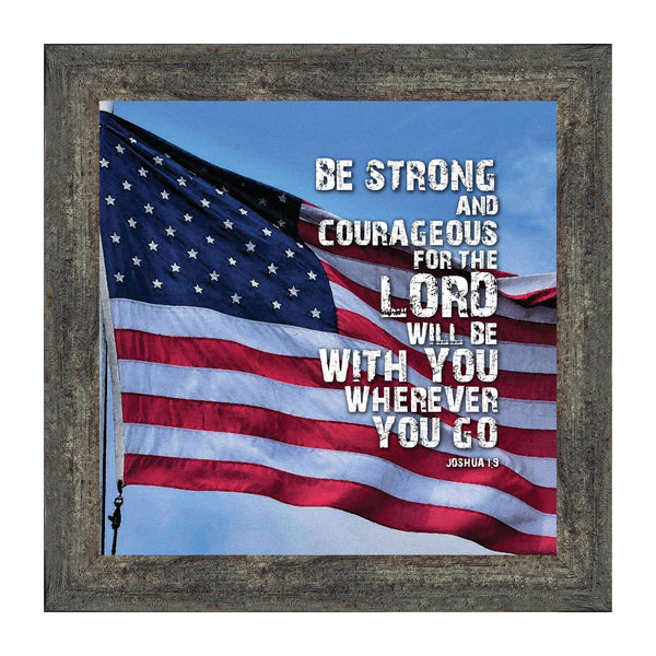 Be Strong and Courageous, Biblical Military Gift for those in Service, American Flag Picture Frame, 10x10 8640
