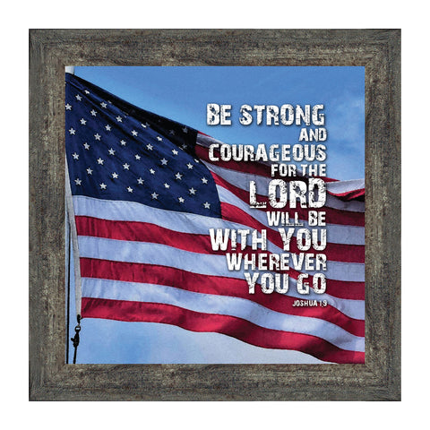 Be Strong and Courageous, Biblical Military Gift, American Flag Picture Frame, 10x10 8640
