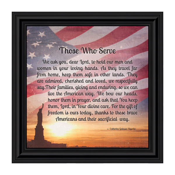 Those Who Serve their Country, Military Service Family Gifts, For Men or Women who Serve, Framed Poem, 10x10 8653