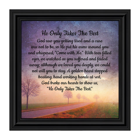 Elegantly Yours He Only Takes The Best, Passed Away Picture Frame, 10x10 8677