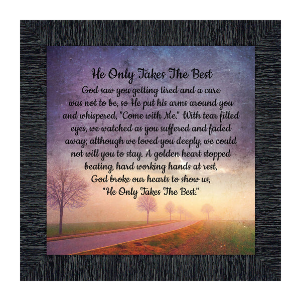 He Only Takes The Best, Religious Memory Gift, Sympathy or Condolence Gift, 10x10 8677