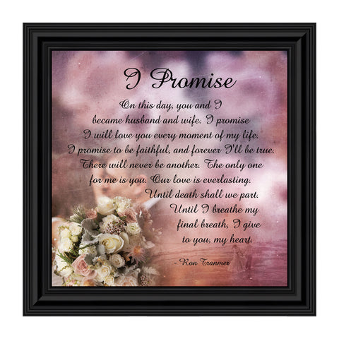 I Promise, Marriage Gift for Couples, True Love Picture Frame, 10x10 8708