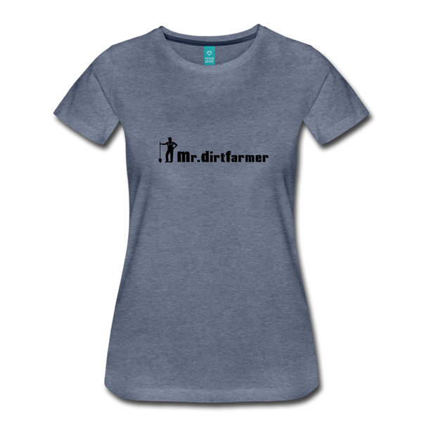 Mr. Dirtfarmer Women's Premium T-Shirt - Mr. Dirtfarmer