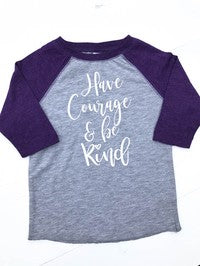Toddler Raglan Have Courage - Glittering South