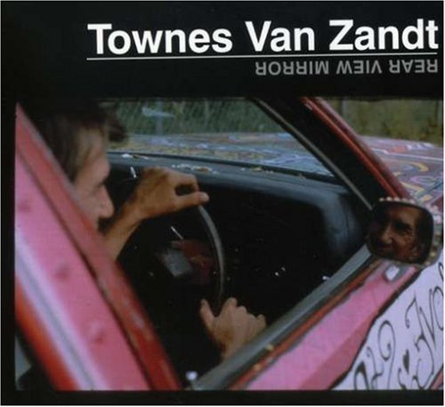 Townes Van Zandt | Rear View Mirror (New)