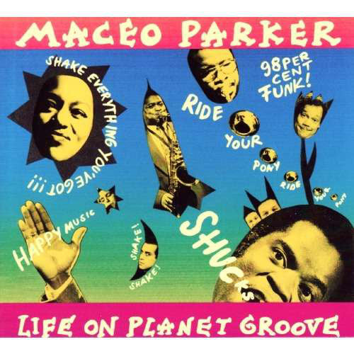 Maceo Parker | Life On Planet Groove (New)