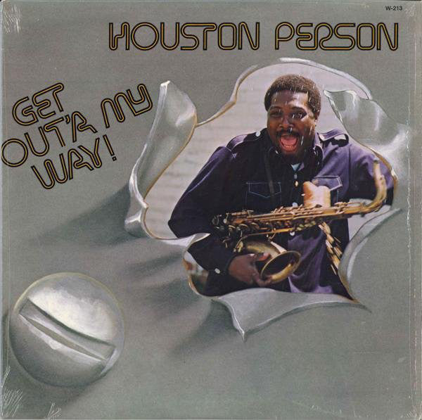 Houston Person | Get Out'a My Way!