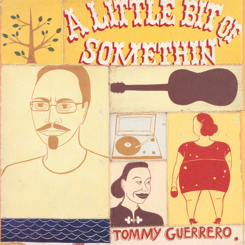 Tommy Guerrero | A Little Bit Of Somethin' (New)