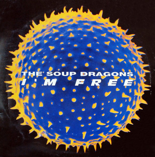 The Soup Dragons | I'm Free