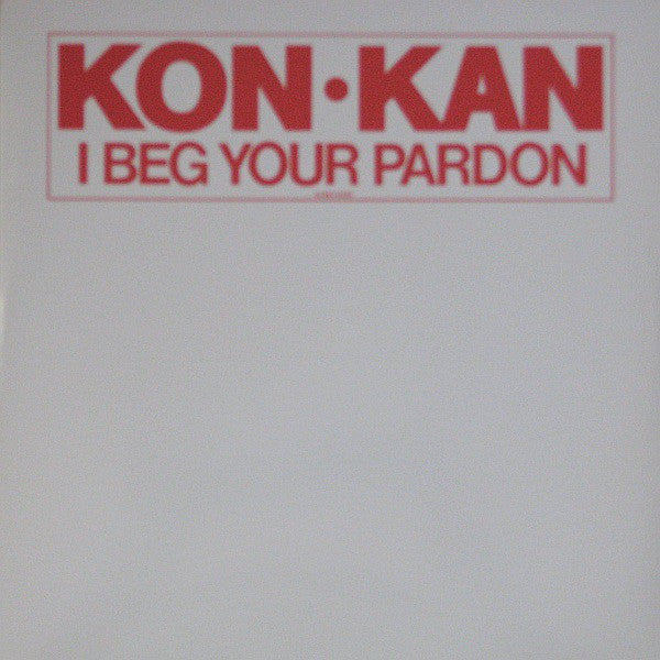 Kon Kan | I Beg Your Pardon