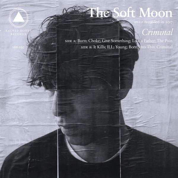 The Soft Moon | Criminal (New)