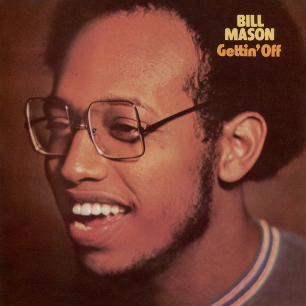 Bill Mason | Gettin' Off (New)