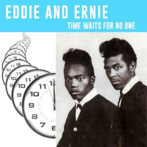 Eddie & Ernie | Time Waits For No One (New)