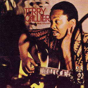 Terry Callier | I Just Can't Help Myself (New)