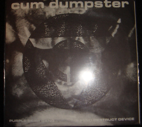 Cum Dumpster | Purple Skirt Gang / Mind Destruct Device