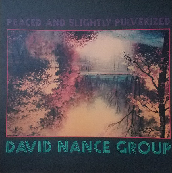 David Nance Group | Peaced And Slightly Pulverized (New)