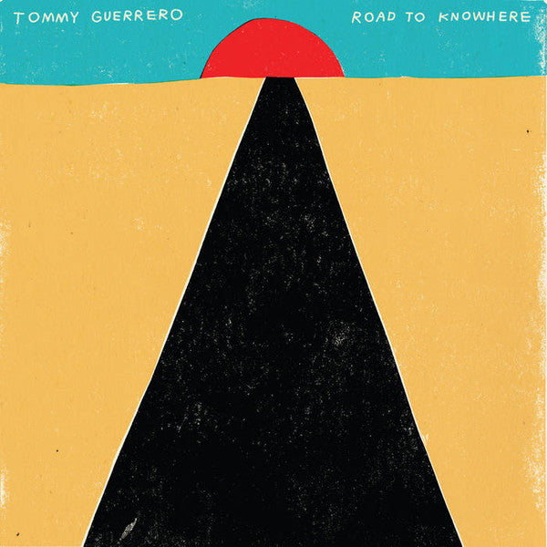 Tommy Guerrero | Road To Knowhere  (New)