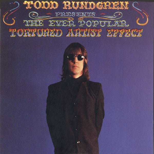Todd Rundgren | The Ever Popular Tortured Artist Effect