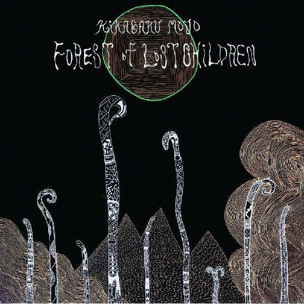Kikagaku Moyo | Forest Of Lost Children (New)