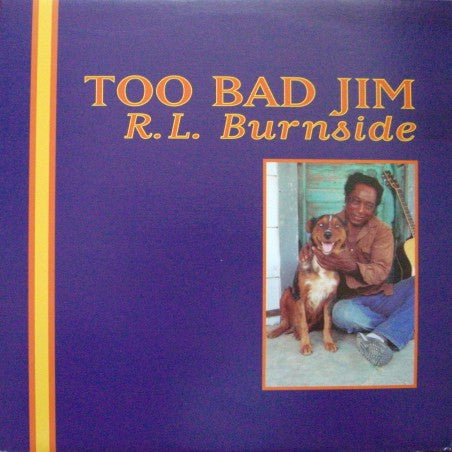 R.L. Burnside | Too Bad Jim (New)
