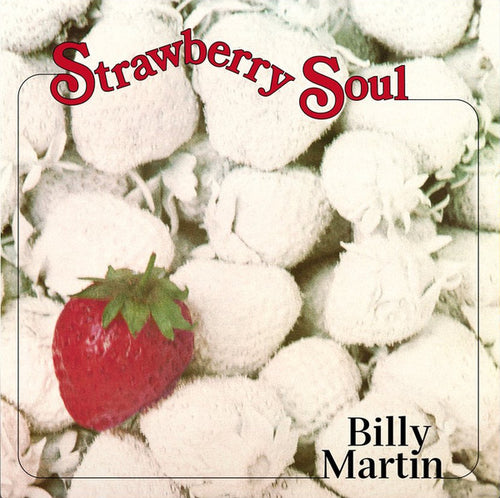 Billy Martin (3) | Strawberry Soul (New)