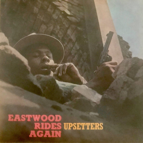 The Upsetters | Eastwood Rides Again (New)