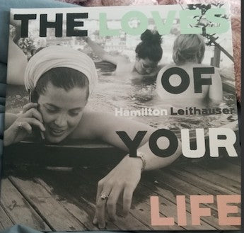 Hamilton Leithauser | The Loves Of Your Life (New)