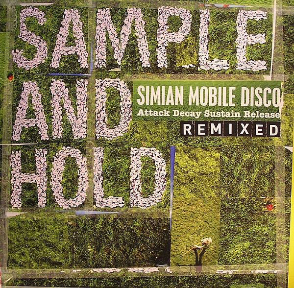 Simian Mobile Disco | Sample And Hold: Attack Decay Sustain Release Remixed