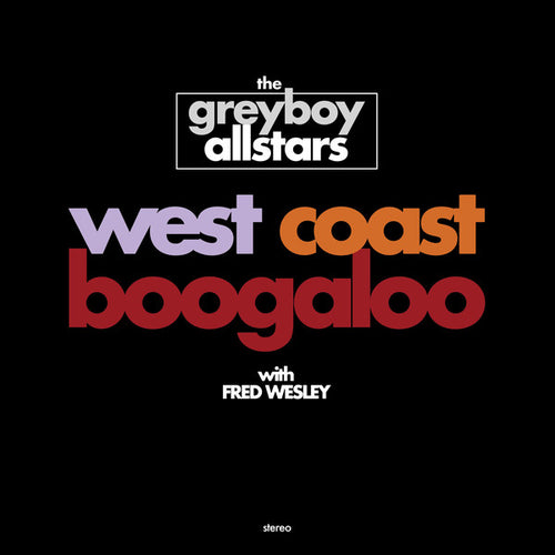 The Greyboy Allstars | West Coast Boogaloo (New)