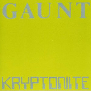 Gaunt (2) | Kryptonite