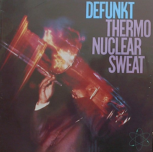 Defunkt | Thermonuclear Sweat