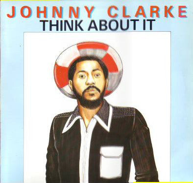 Johnny Clarke | Think About It