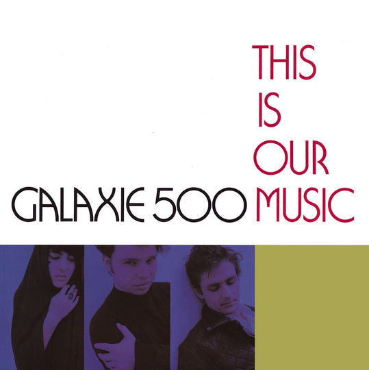 Galaxie 500 | This Is Our Music (New)