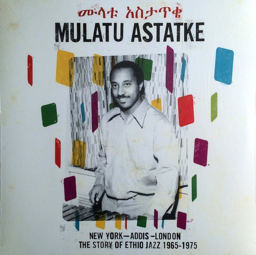 Mulatu Astatke | New York - Addis - London - The Story Of Ethio Jazz 1965-1975 (New)