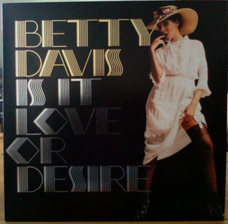 Betty Davis | Is It Love Or Desire (New)