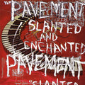 Pavement | Slanted And Enchanted (New)