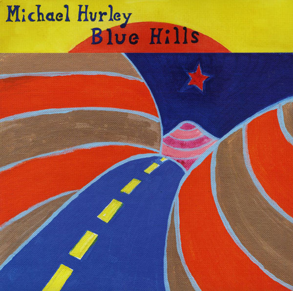 Michael Hurley | Blue Hills (New)