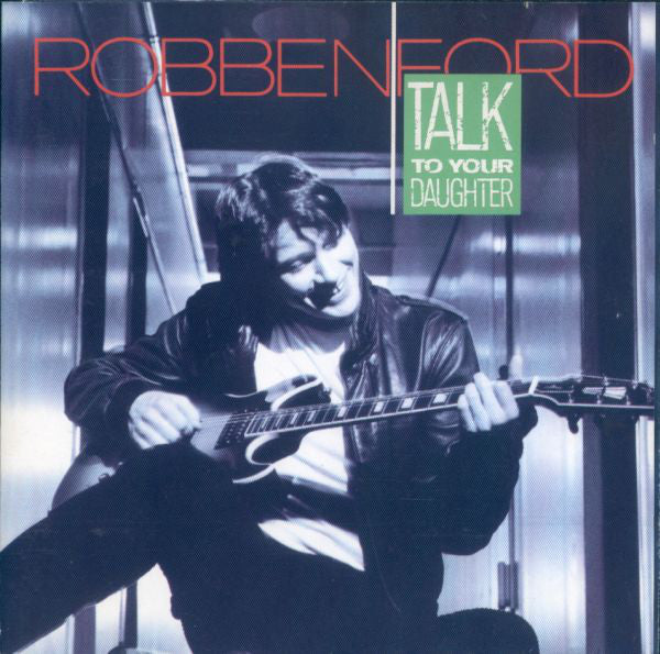 Robben Ford | Talk To Your Daughter