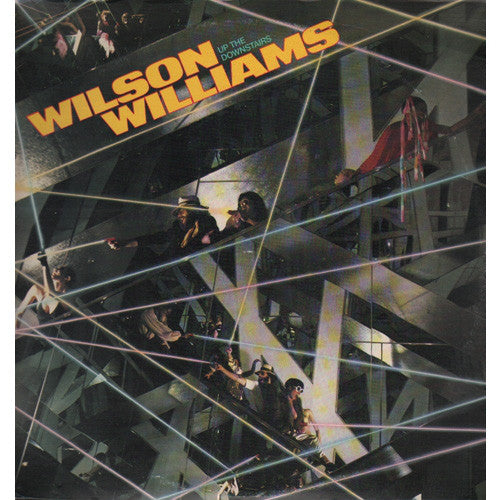 Wilson Williams | Up The Downstairs