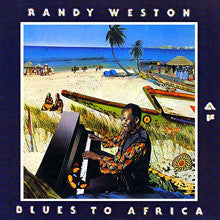 Randy Weston | Blues To Africa